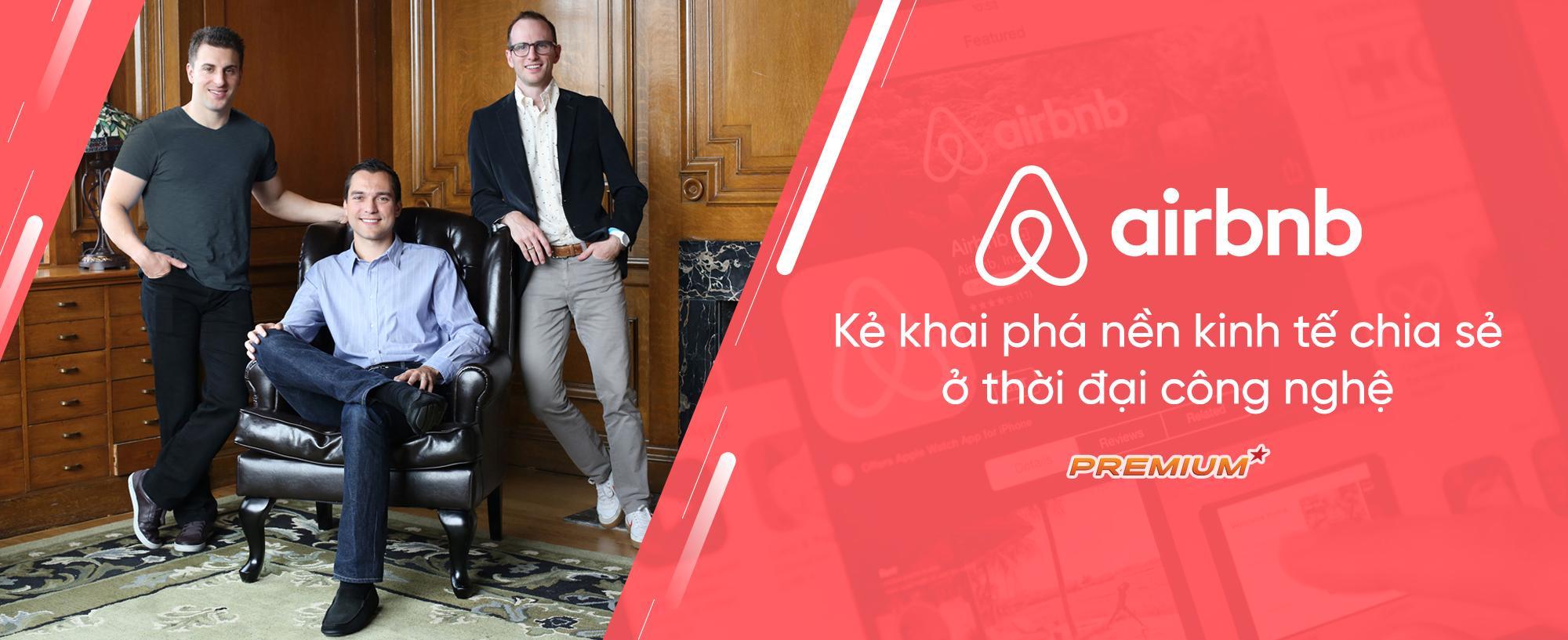 Airbnb: Kẻ khai phá nền kinh tế chia sẻ ở thời đại công nghệ