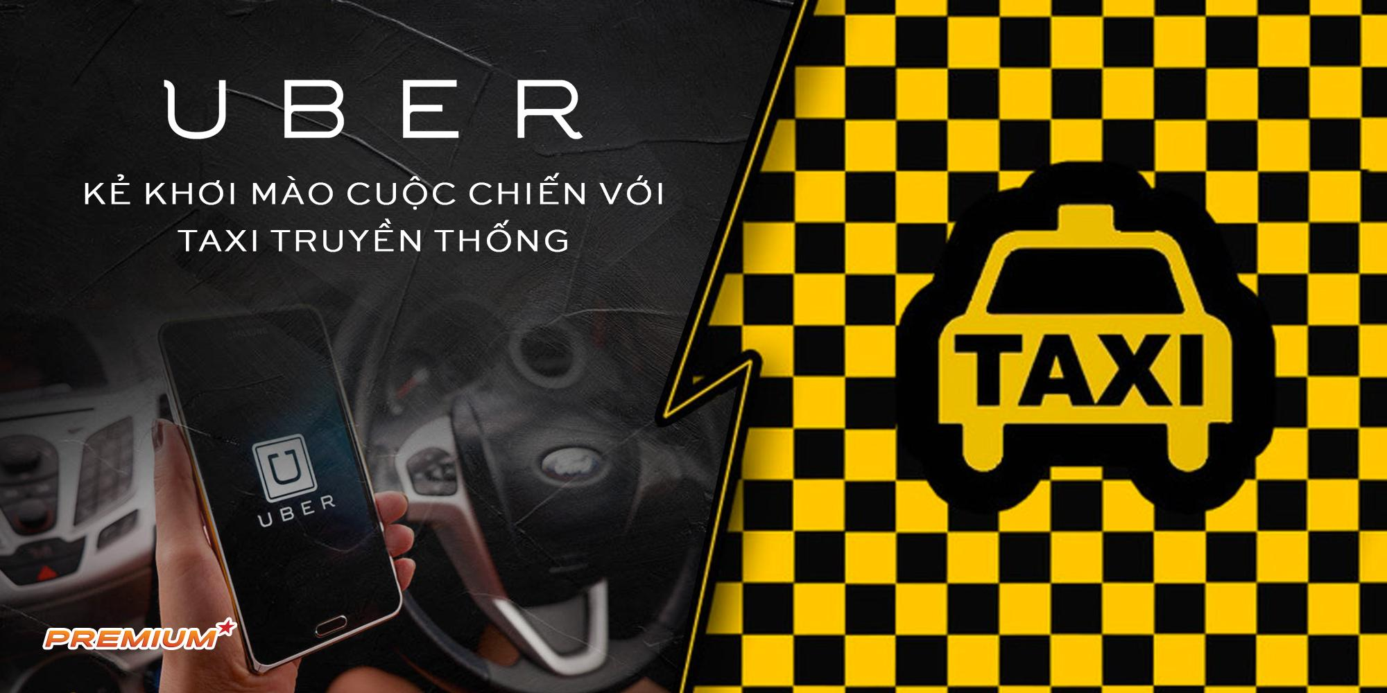 Uber: Kẻ khơi mào cuộc chiến với taxi truyền thống