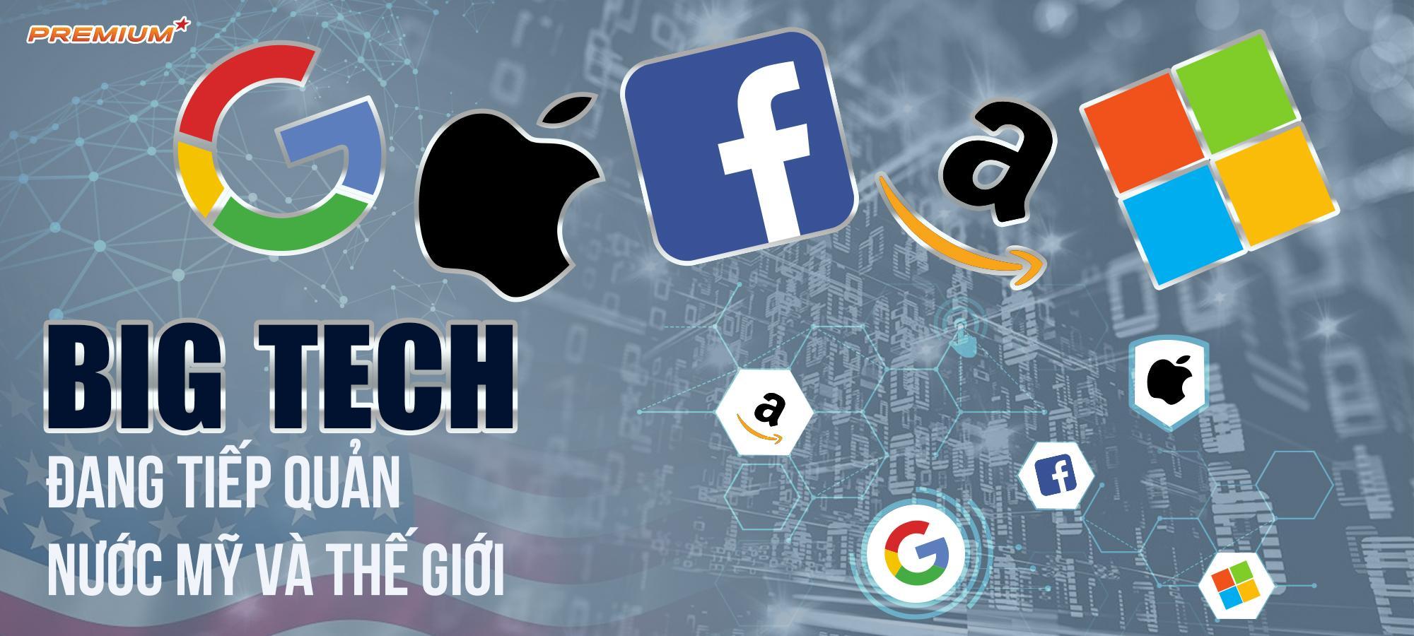 Big Tech đang tiếp quản nước Mỹ và thế giới