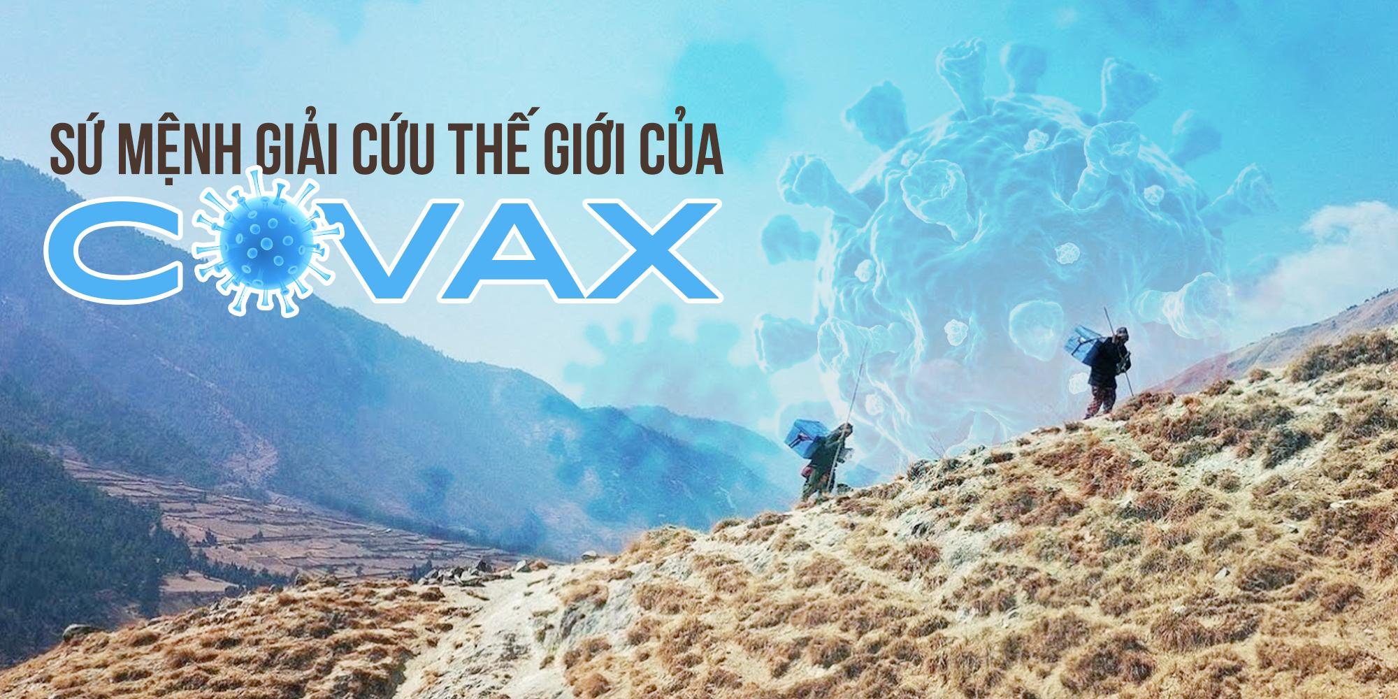 Sứ mệnh giải cứu thế giới của COVAX