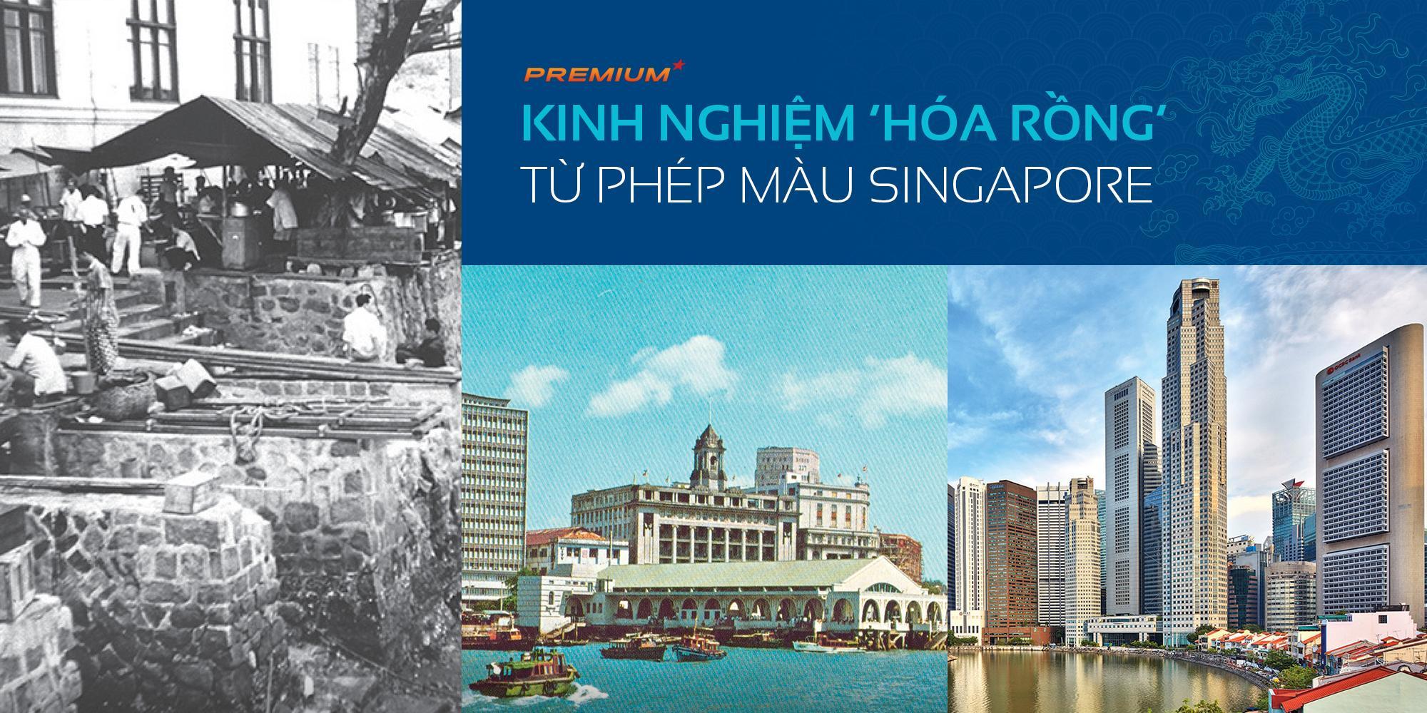 Kinh nghiệm 'hóa rồng' từ phép màu Singapore
