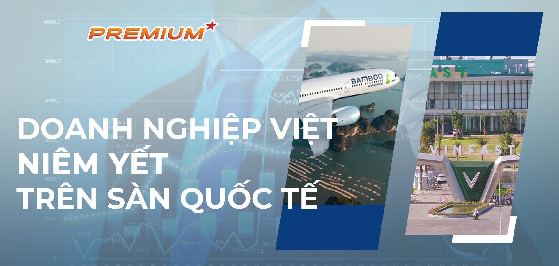 Doanh nghiệp Việt niêm yết trên sàn quốc tế