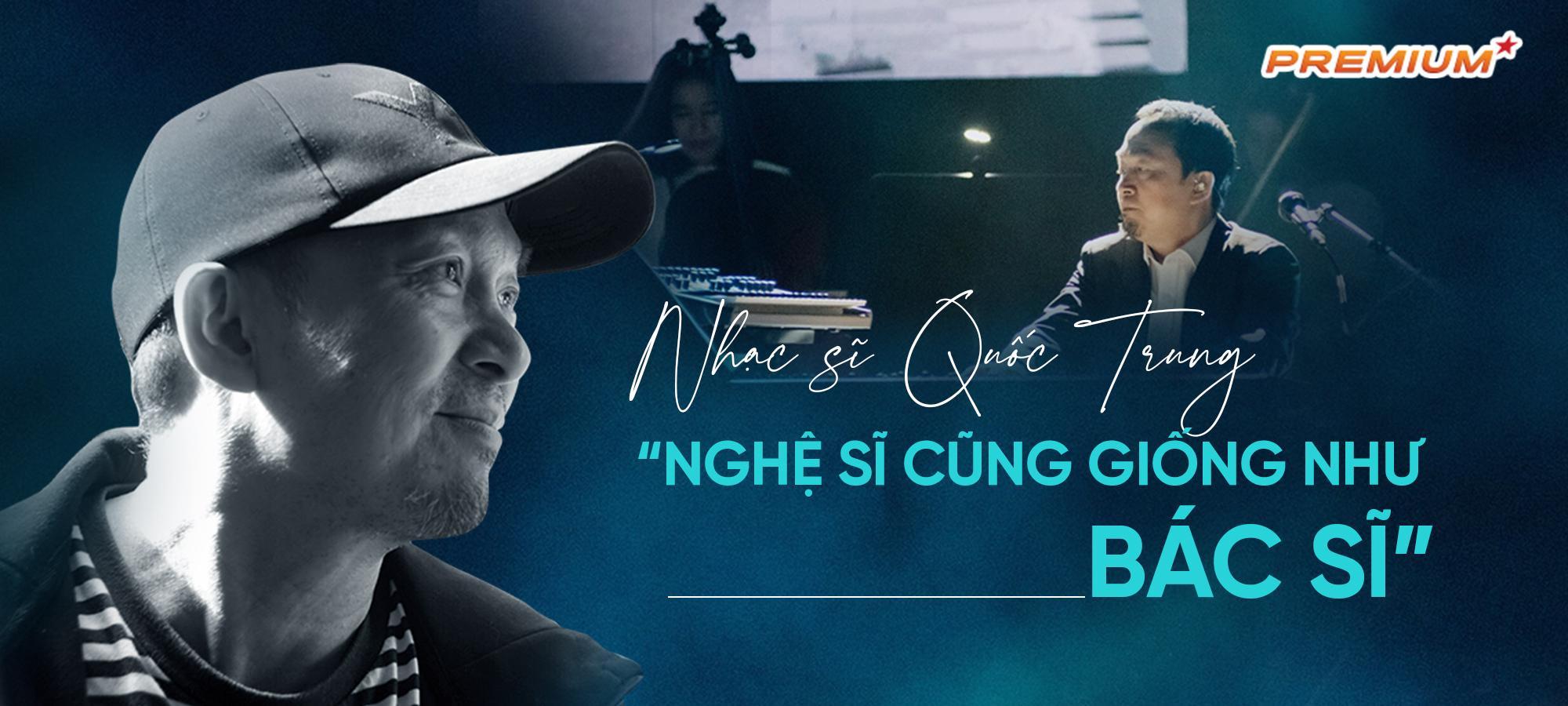 Nhạc sĩ Quốc Trung: Nghệ sĩ cũng giống như bác sĩ