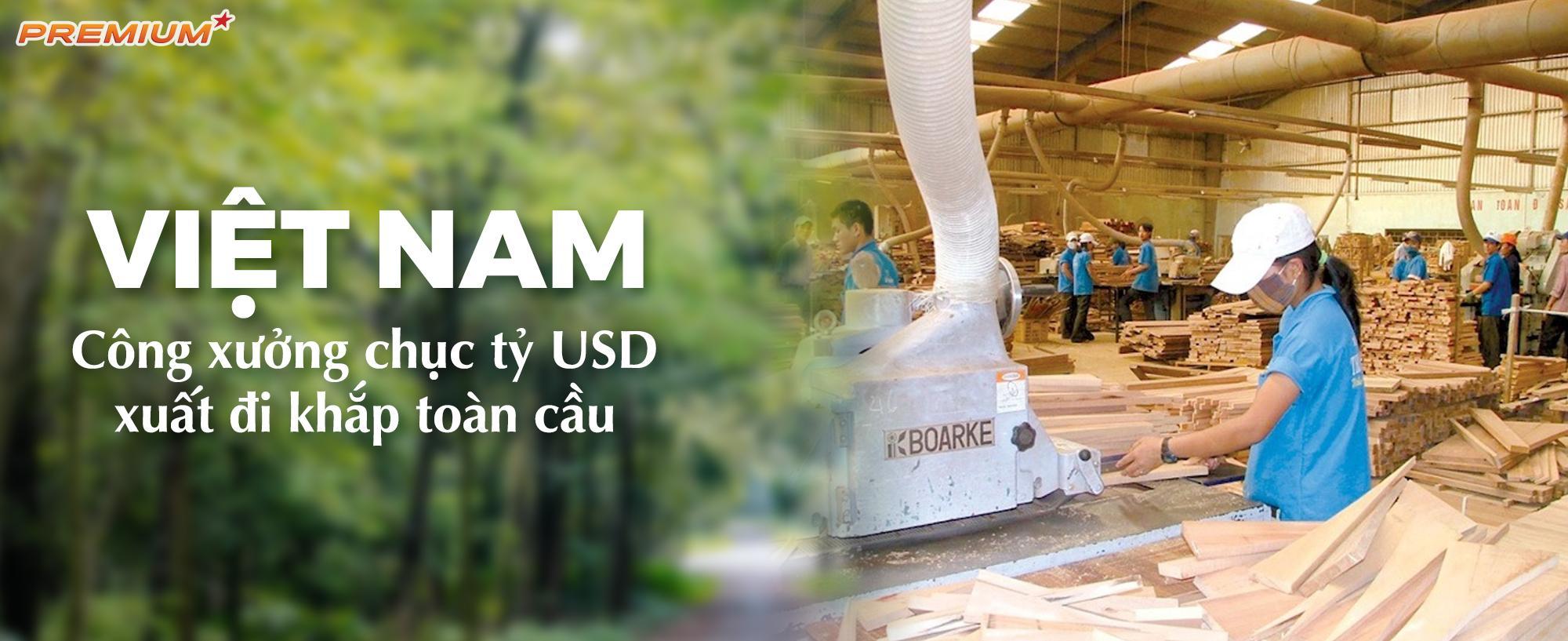 Việt Nam: Công xưởng chục tỷ USD, xuất đi khắp toàn cầu