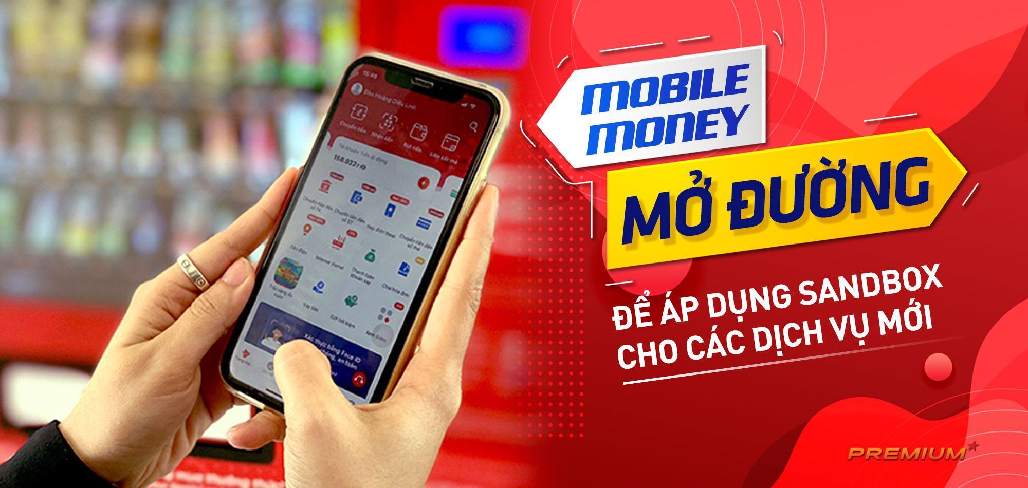 Mobile Money mở đường để áp dụng Sandbox cho các dịch vụ mới