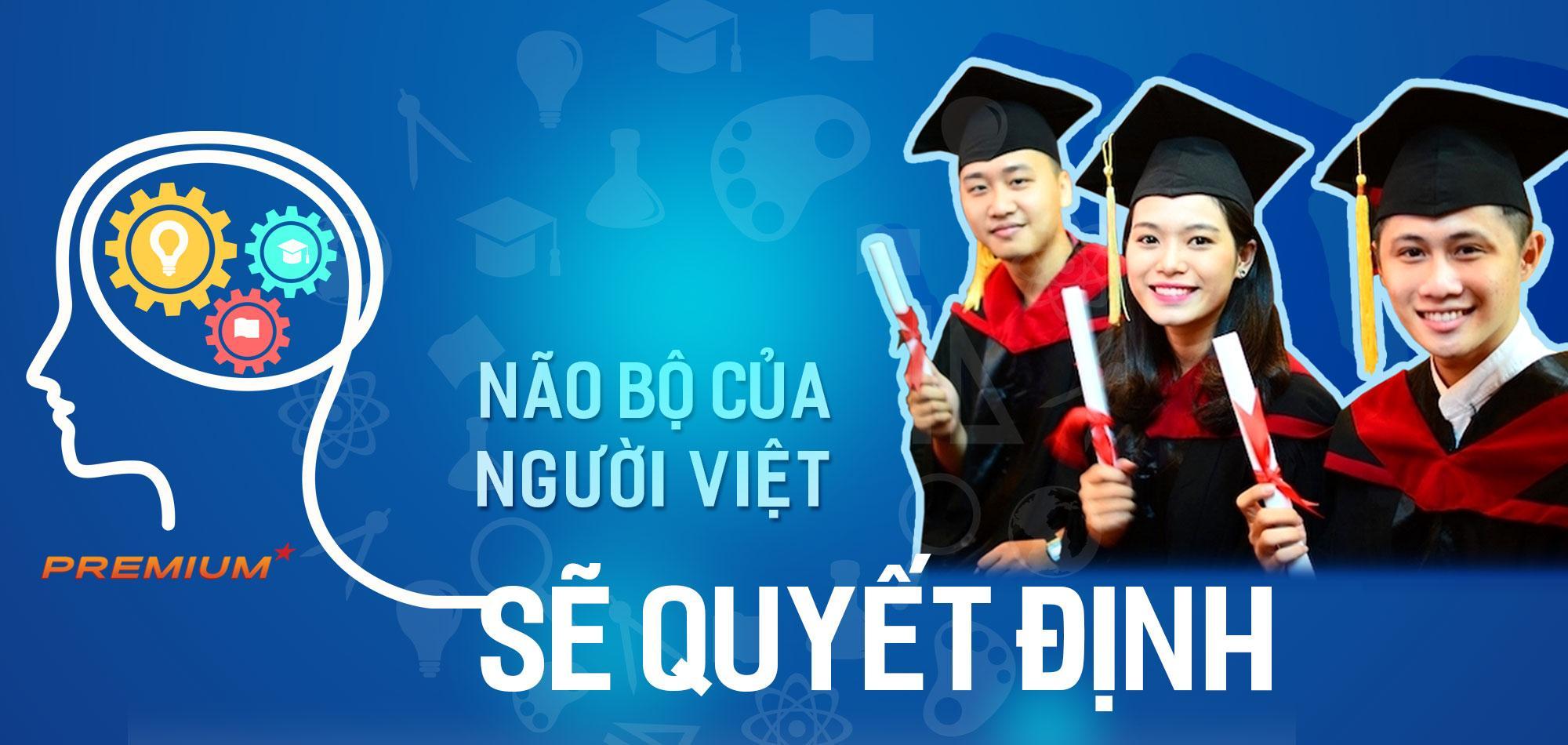 Não bộ của người Việt sẽ quyết định