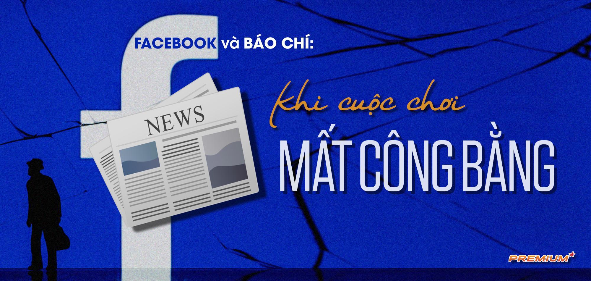 Facebook và báo chí: Khi cuộc chơi mất công bằng