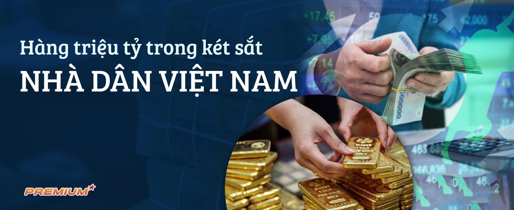 Hàng triệu tỷ trong két sắt nhà dân Việt Nam