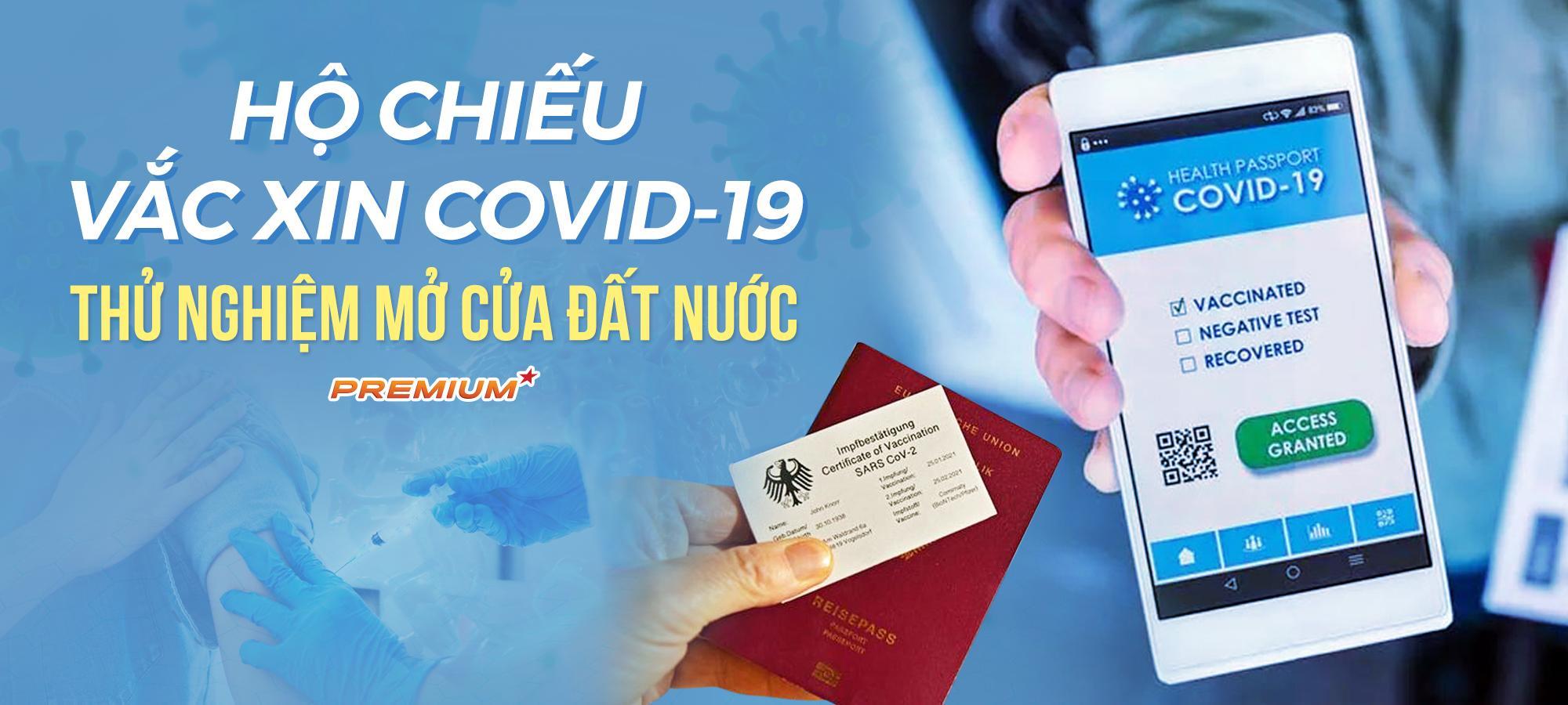 Hộ chiếu vắc xin Covid-19, thử nghiệm mở cửa đất nước