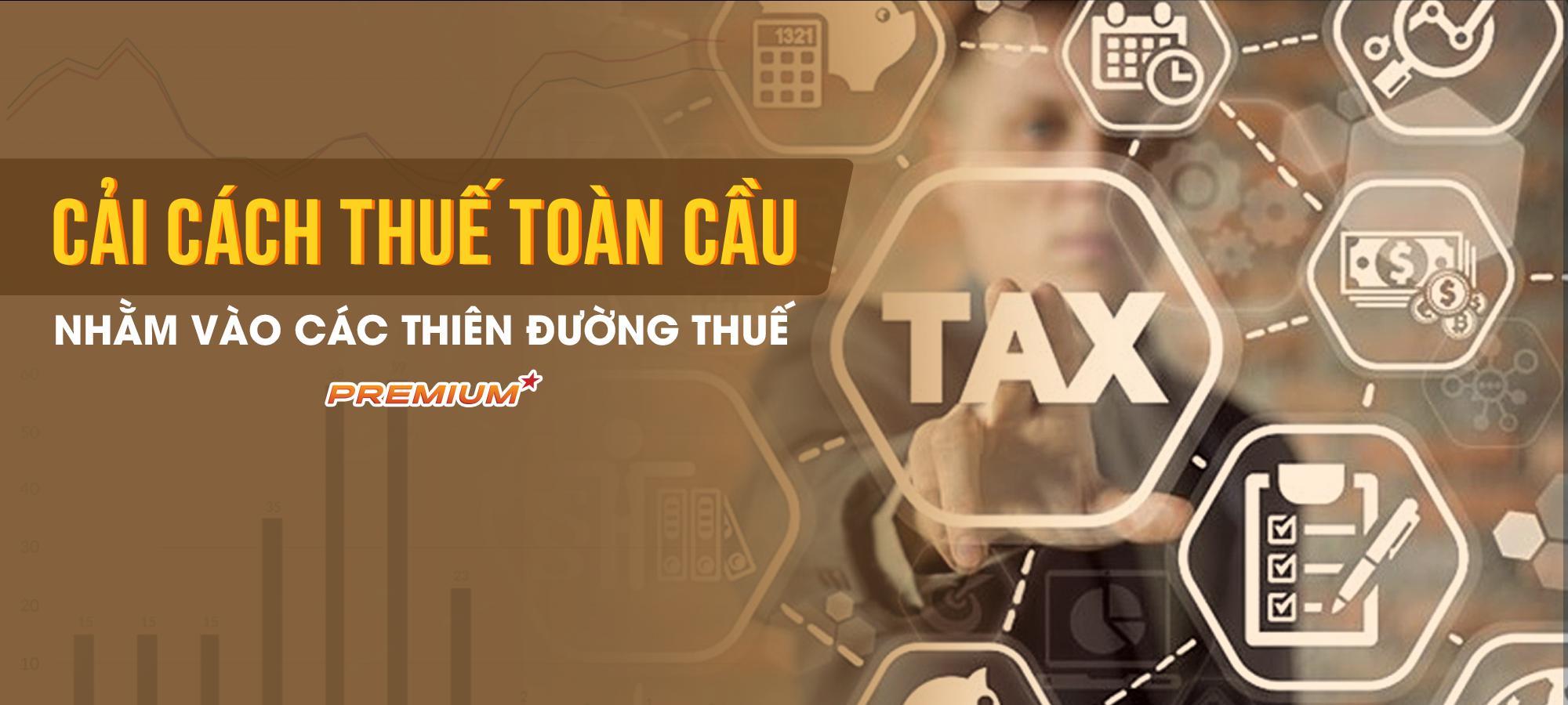 Cải cách thuế toàn cầu nhằm vào các thiên đường thuế