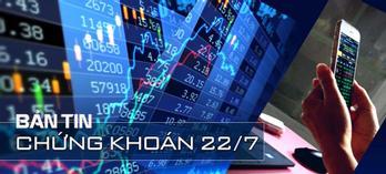 Chứng khoán ngày 22/7: 4 tỷ USD nằm tài khoản, chưa dám xuống tiền
