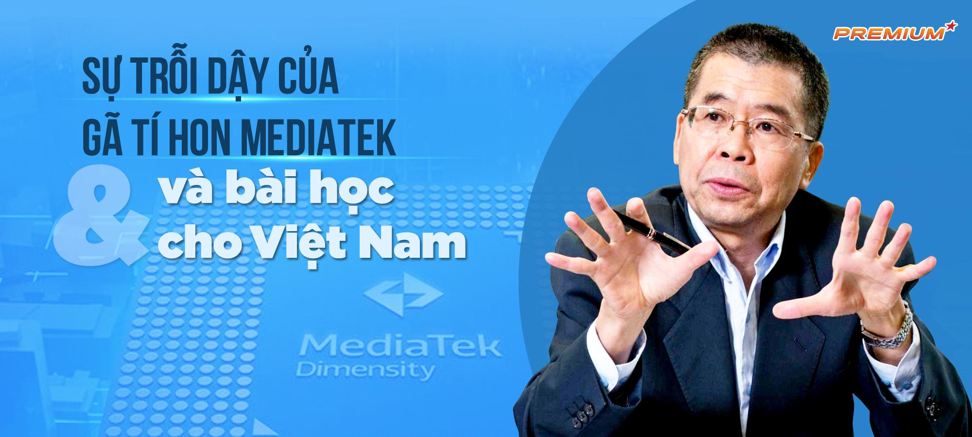 Sự trỗi dậy của gã tí hon MediaTek và bài học cho Việt Nam