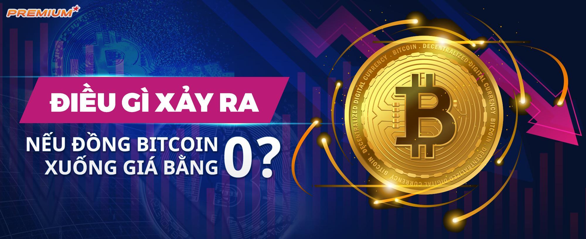 Điều gì xảy ra nếu đồng Bitcoin xuống giá bằng 0?