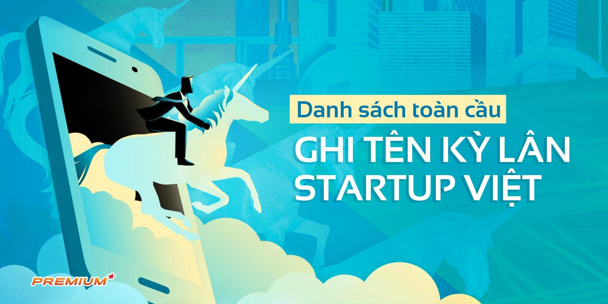 Danh sách toàn cầu ghi tên kỳ lân startup Việt