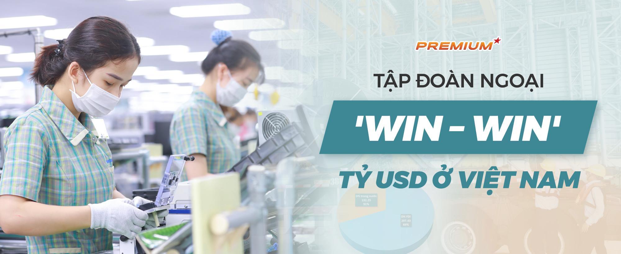 Tập đoàn ngoại 'Win – Win' tỷ USD ở Việt Nam