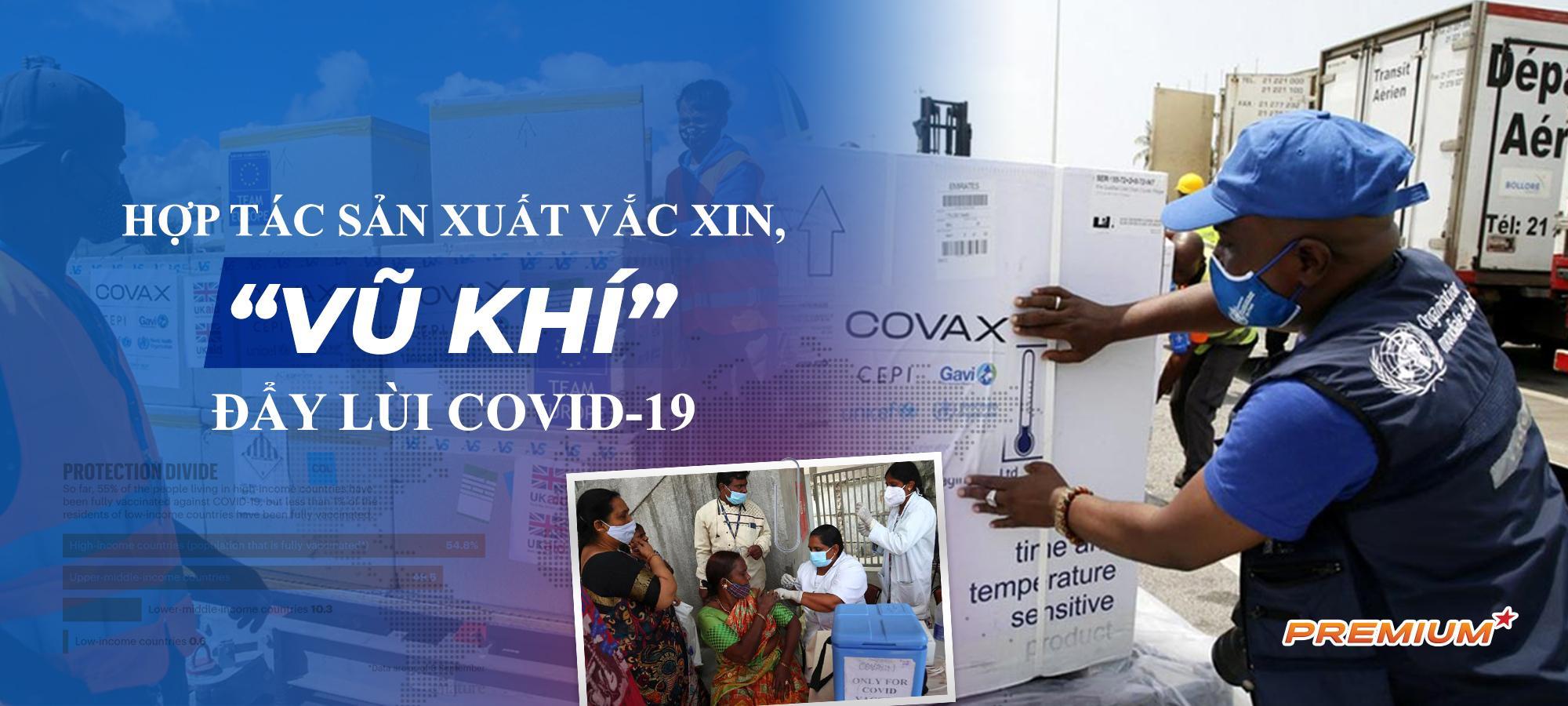 Hợp tác sản xuất vắc xin, 'vũ khí' đẩy lùi Covid-19